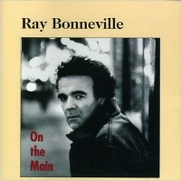 Ray Bonneville - The Good Times