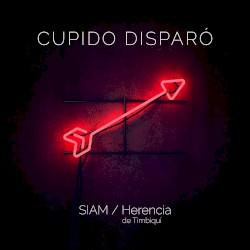 Siam Feat. Herencia de Timbiqui - Cupido disparo