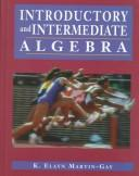 Introductory and Intermediate Algebra by K. Elayn Martin-Gay